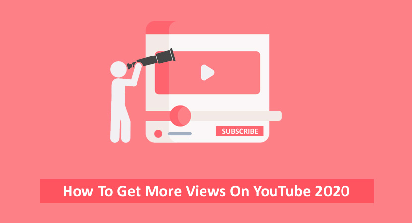 How To Get More Views On YouTube 2020