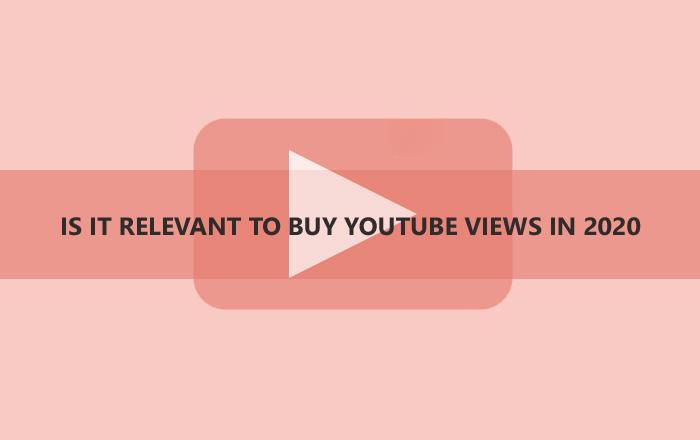 Buy Youtube Views In 2020
